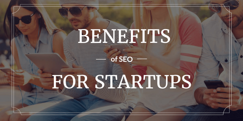 benefits of seo for startups