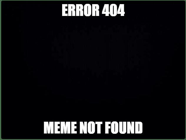 404 Not Found meme
