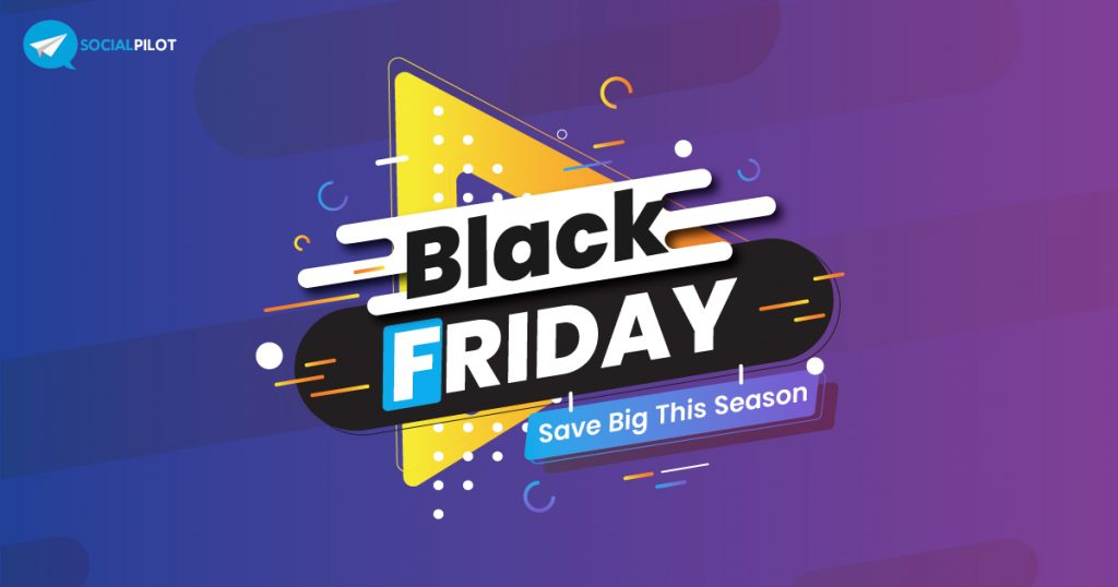 Black Friday 2019 Deal from SocialPilot
