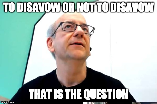 To disavow or not to disavow